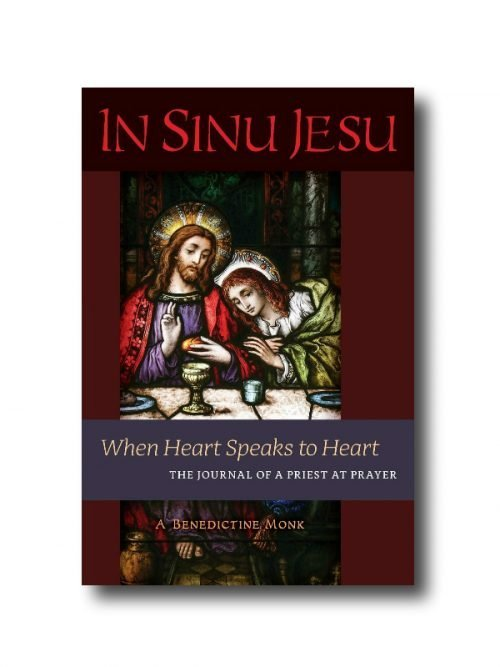 In Sinu Jesu When Heart Speaks to Heart: The Journal of a Priest at Prayer