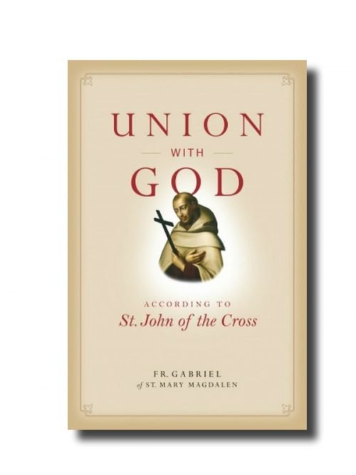 Union with God: According to St. John of the Cross