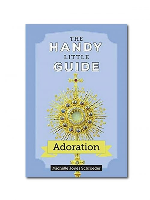 The Handy Little Guide to Adoration
