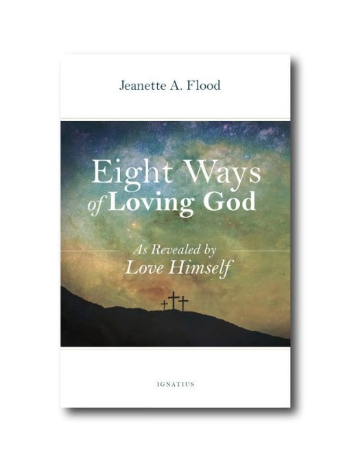 Eight Ways of Loving God
